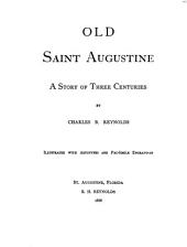 Old Saint Augustine: A Story of Three Centuries