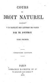 Cours de droit naturel: professé à la Faculté des lettres de Paris, Volume1