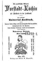 Die praktische Wiener Vorstadt-Köchin als Meisterin in der Kochkunst. 3. verm. Aufl