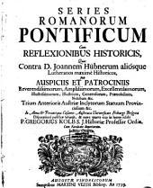 Series Romanorum Pontificum: Cum Reflexionibus Historicis