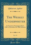 The Weekly Underwriter  Vol  79 PDF