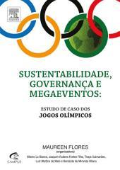 Sustentabilidade, Governança e Megaeventos: Estudo de Caso dos Jogos Olímpicos