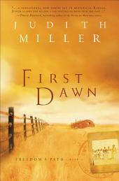 First Dawn (Freedom's Path Book #1)