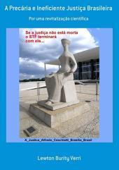 A Precária E Ineficiente Justiça Brasileira
