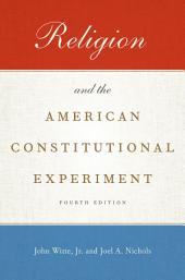 Religion and the American Constitutional Experiment: Edition 4