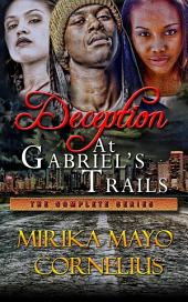 Deception at Gabriel's Trails: The Complete Series