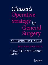 Chassin's Operative Strategy in General Surgery: An Expositive Atlas, Edition 4
