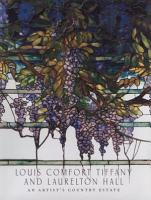 Louis Comfort Tiffany and Laurelton Hall PDF