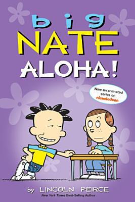 Big Nate  Aloha