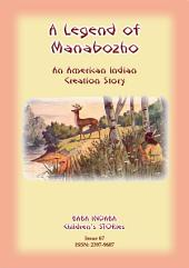 A LEGEND OF MANABOZHO - A Native American Creation Story: Baba Indaba Children's Stories Issue 67