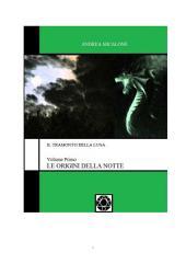 Il Tramonto della Luna - Volume Primo - Le Origini della Notte