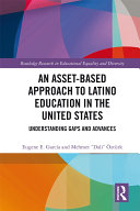 An Asset-Based Approach to Latino Education in the United States