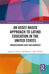 An Asset Based Approach to Latino Education in the United States PDF