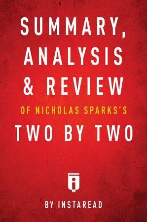 Summary  Analysis   Review of Nicholas Sparks   s Two by Two by Instaread PDF