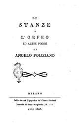 Le stanze e l'Orfeo ed altre poesie di Angelo Poliziano