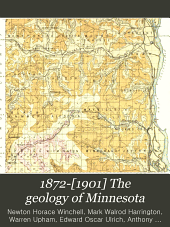 1872-[1901] The Geology of Minnesota: Vol. I[-VI] of the Final Report ...
