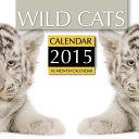 Wild Cats Calendar 2015