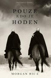 Pouze Kdo Je Hoden (Cesta Oceli – Kniha 1.)