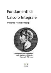 Fondamenti di Calcolo Integrale: Parte 1
