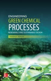 Engineering Green Chemical Processes: Renewable and Sustainable Design