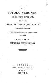 Al popolo Veronese. Orazione postuma del' l'abate ---. Ed. 2. accresciuta dell'elogio dell'autore scritto dall'abate Eriprando conte Giuliari