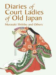 Diaries of Court Ladies of Old Japan