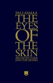 The Eyes of the Skin: Architecture and the Senses, Edition 3