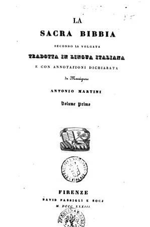 La Sacra Bibbia secondo la volgata tradotta in lingua italiana e con annotazioni dichiarata da monsignore Antonio Martini PDF