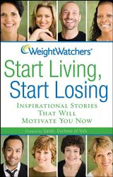 Weight Watchers Start Living Start Losing Book PDF