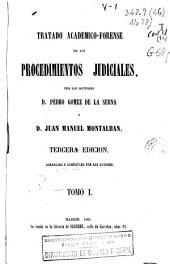 Tratado académico-forense de los procedimientos judiciales: Volumen 1