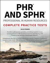 Phr And Sphr Professional In Human Resources Certification Complete Practice Tests Book PDF