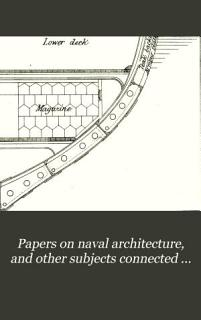 Papers on naval architecture  and other subjects connected with naval science  ed  by W  Morgan and A  Creuze  Repr Book