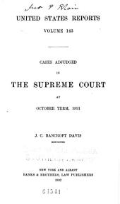 United States Reports: Cases Adjudged in the Supreme Court, Volume 143