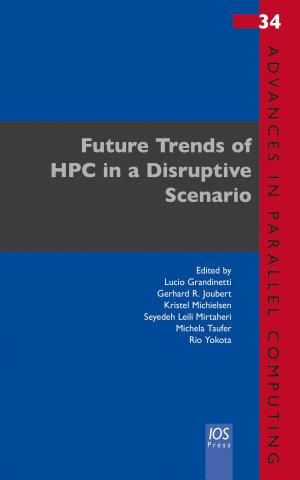 Future Trends of HPC in a Disruptive Scenario