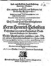 Leib- und Geistliche Hauß-Bestellung Sterblicher Menschen, Das ist: Eine einfaltige Erklärung und Außlegung deß Prophetischen Sprüchleins Esaiae, Cap. 38. v. 1. ... Bey ... Leich-Bestattung, Deß ... Herrn Heinrich Sebastian Schörttlins, von und zu Burttenbach, Stam[m]heim und Geyssingen, seel. Andenckens, Welcher ... den 8. Martii dieses lauffenden 1653. Jahrs, sanfft und seelig eingeschlaffen ...