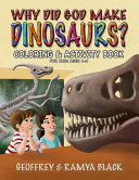 Why Did God Make Dinosaurs    Coloring   Activity Book For Kids Ages 4 8 PDF