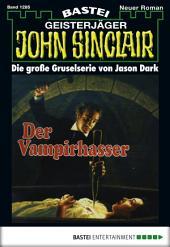 John Sinclair - Folge 1285: Der Vampirhasser