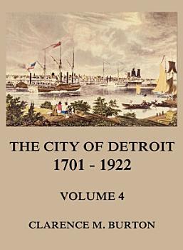 The City of Detroit  1701  1922  Volume 4 PDF