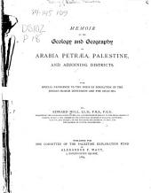 The Survey of Western Palestine: Memoir on the geology and geography of Arabia, Petraea, Palestine, and adjoining districts