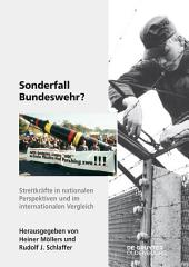 Sonderfall Bundeswehr?: Streitkräfte in nationalen Perspektiven und im internationalen Vergleich