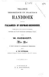 Volledig theoretisch en praktisch handboek voor het italiaansch- of koopmans-boekhouden