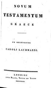 Novum Testamentum Graece. Ex recensione Caroli Lachmanni