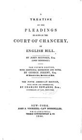 A Treatise on the Pleadings in Suits in the Court of Chancery: By English Bill