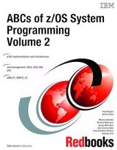 ABCs of z/OS System Programming: Volume 2