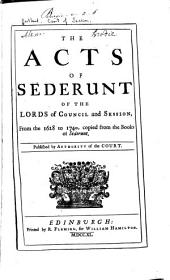 The Acts of Sederunt of the Lords of Council and Session,from the 1628 to 1740: Volume 1