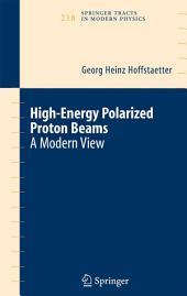 High Energy Polarized Proton Beams: A Modern View