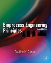 Bioprocess Engineering Principles: Edition 2