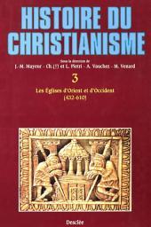 Les Églises d'Orient et d'Occident (432-610): Histoire du christianisme