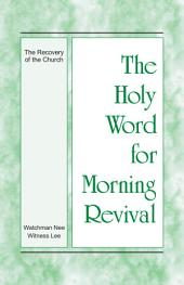 The Holy Word for Morning Revival - The Recovery of the Church