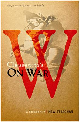 Carl von Clausewitz s On War